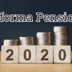 Riforma pensioni 2020: cosa cambierà secondo le nuove disposizioni